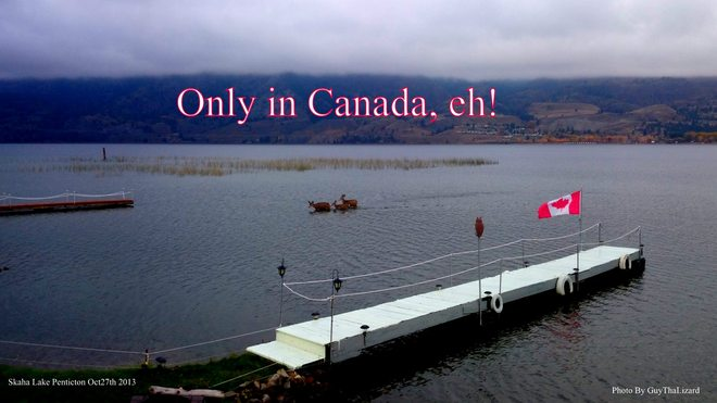 Only in Canada, Eh! Penticton, British Columbia Canada