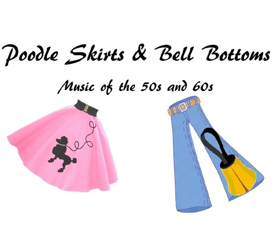 Poodle Skirts & Bell Bottoms: Music of the 50s and 60s